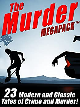 the murder megapack tm 23 classic and modern tales of crime and murder kindle edition by