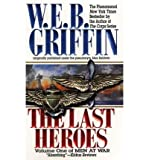 The Last Heroes, W. E. B. Griffin, 1568956541