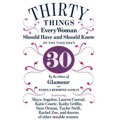 BY Satran, Pamela Redmond ( Author ) [{ 30 Things Every Woman Should Have and Should Know by the Time She's 30 By Satran, Pamela Redmond ( Author ) Apr - 24- 2012 ( Hardcover ) } ]