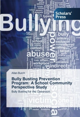 Download Bully Busting Prevention Program: A School Community Perspective Study: Bully Busting for the Classroom ebook