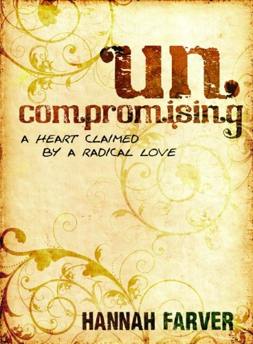 Uncompromising: A Heart Claimed By a Radical Love pdf