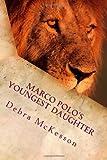 Marco Polo's Youngest Daughter, Debra McKesson, 1466493615