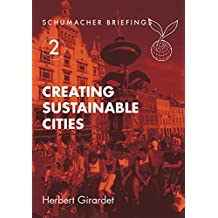 Creating Sustainable Cities (Schumacher Briefings Book 2)
