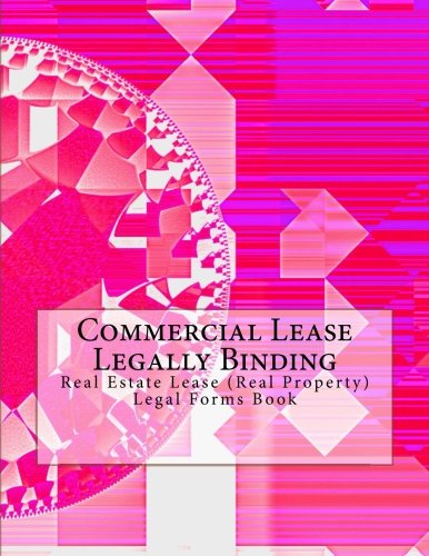 Download Commercial Lease Legally Binding Real Estate Lease: (Real Property) Legal Forms Book ebook