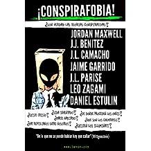 Conspirafobia: ¿Son verdad las teorias conspirativas? (Spanish Edition) Jun 27, 2017