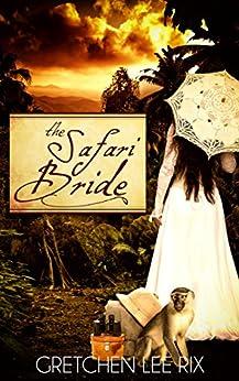 The Safari Bride by [Rix, Gretchen]