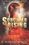 Sorcerer Rising, E. Sisk, 1491039582