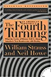 The Fourth Turning: An American Prophecy - What the Cycles of History Tell Us About America's Next Rendezvous with Destiny