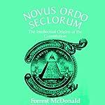 Novus Ordo Seclorum  | Forrest McDonald