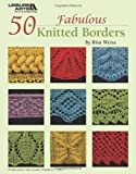 50 Fabulous Knitted Borders