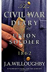 The Civil War Diary Of A Union Soldier: Year 1862 Paperback