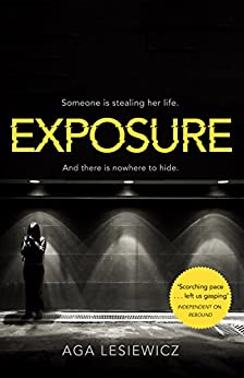 Exposure: An addictive and suspenseful thriller from the bestselling author of Rebound by [Lesiewicz, Aga]