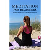 "MEDITATION: Meditation for Beginners - How to Meditate ""to Relief Stress"", Anxiety and Depression, and Return to ""Inner Peace"" and ""Happiness"" (Mindfulness Meditation, Meditation Techniques)"