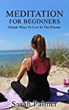 """MEDITATION: Meditation for Beginners - How to Meditate """"to Relief Stress"""", Anxiety and Depression, and Return to """"Inner Peace"""" and """"Happiness"""" (Mindfulness Meditation, Meditation Techniques)"""
