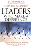 Leaders Who Make a Difference, Burt Nanus and Stephen M. Dobbs, 0787946656