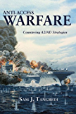 Anti-Access Warfare: Countering Anti-Access and Area-Denial Strategies