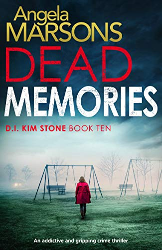 Pdf Mystery Dead Memories: An addictive and gripping crime thriller (Detective Kim Stone Crime Thriller Book 10)