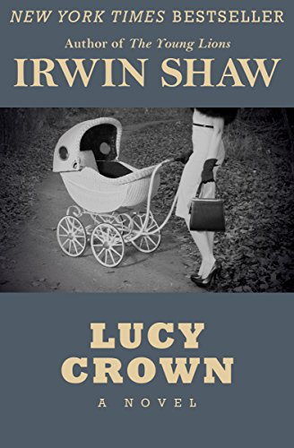 Lucy Crown A Novel Kindle Edition By Irwin Shaw Literature