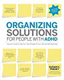 img - for Organizing Solutions for People with ADHD, 2nd Edition-Revised and Updated: Tips and Tools to Help You Take Charge of Your Life and Get Organized by Susan C Pinsky (2012-06-01) book / textbook / text book