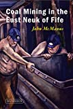 img - for Coal Mining in the East Neuk of Fife book / textbook / text book