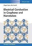 Electrical Conduction in Graphene and Nanotubes, Shigeji Fujita and Akira Suzuki, 3527411518