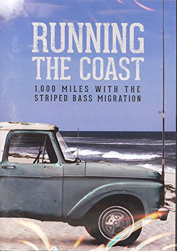 Howard Rod - Running the Coast: 1,000 MILES WITH THE STRIPED BASS MIGRATION by Jamie Howard - with both fly rods and conventional