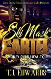Ski Mask Cartel: Money Over Loyalty