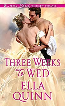 Three Weeks To Wed (The Worthingtons Book 1) by [Quinn, Ella]