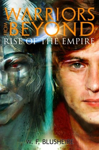 Warriors From Beyond: Rise of the Empire (Volume 1)