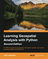 Learning Geospatial Analysis with Python, 2nd Edition Front Cover