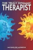 img - for The Truly Dynamic Therapist by Jacquelyne Morison (2008-12-19) book / textbook / text book