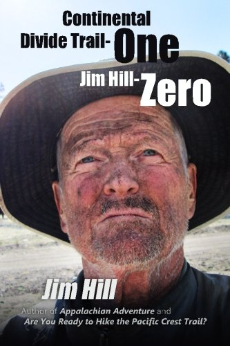 Continental Divide Trail - One  Jim Hill - Zero (Big Trails) (Volume 3)