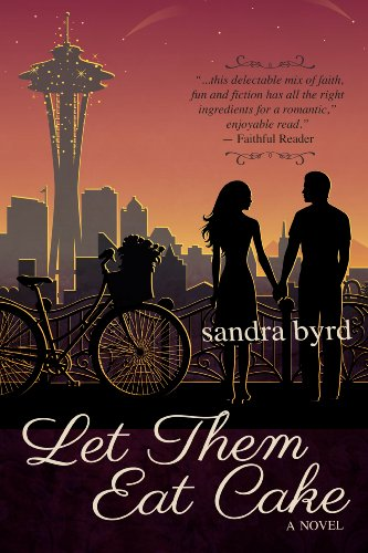Let Them Eat Cake: A Novel (French Twist Book 1) by [Byrd, Sandra]