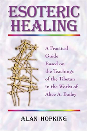 Esoteric Healing by Alan Hopkins