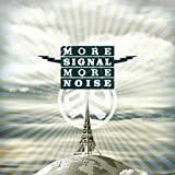"""Afficher """"More Signal More Noise"""""""