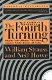 img - for The Fourth Turning: an American Prophecy by Strauss, William, Howe, Neil (1998) Paperback book / textbook / text book