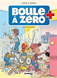 Boule à zéro, tome 5 : Le nerf de la guerre par  Zidrou