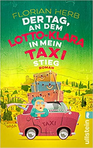 [Rezension] Der Tag, an dem Lotto-Klara in mein Taxi stieg - Florian Herb