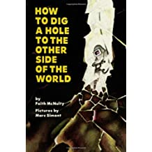 How to Dig a Hole to the Other Side of the World by Faith McNulty (1990-03-28)