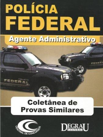 Agente Administrativo Polícia Federal – Coletânea de Provas Similares