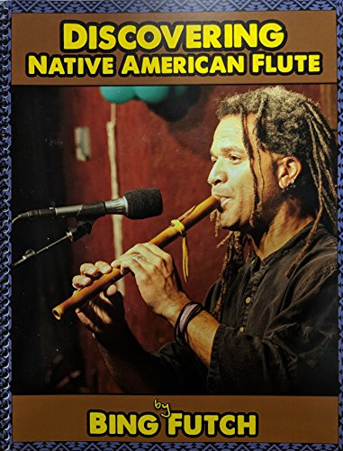 Bing Futch - Discovering Native American Flute