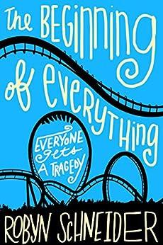 The Beginning of Everything by [Schneider, Robyn]