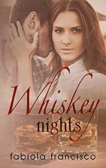 Whiskey Nights (Sweet on You Book 2) by [Francisco, Fabiola]