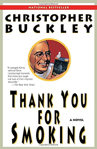 Thank You for Smoking (1994) (Book) written by Christopher Buckley
