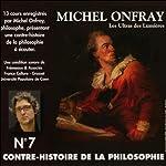 Contre-histoire de la philosophie 7.2: Les Ultras des Lumières - De Meslier à Maupertuis | Michel Onfray