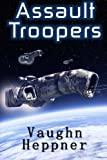 Assault Troopers, Vaughn Heppner, 1496094115