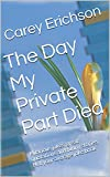The Day My Private Part Died: Hilarious jokes, great quotations and funny stories. (Carey Erichson Joke Books Book 9)