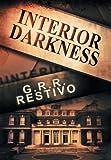 Interior Darkness, G. R. R. Restivo, 1493125958