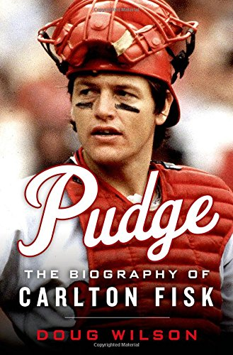 Carlton Fisk Merchandise - Pudge: The Biography of Carlton Fisk