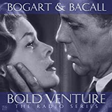 Bold Venture Starring Humphrey Bogart & Lauren Bacall Radio/TV Program by  PDQ Audiobooks Narrated by Humphrey Bogart, Lauren Bacall